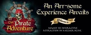 The Pirate Adventure Produk Terbaharu Melaka Alive